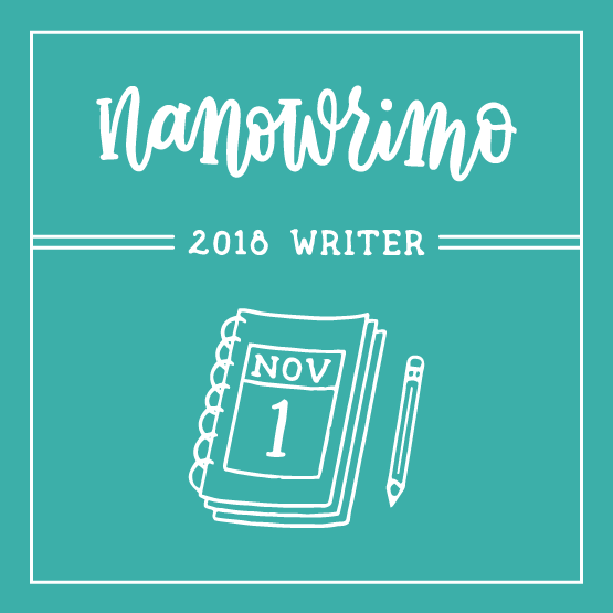 NaNoWriMo 2018 Is Almost Here!